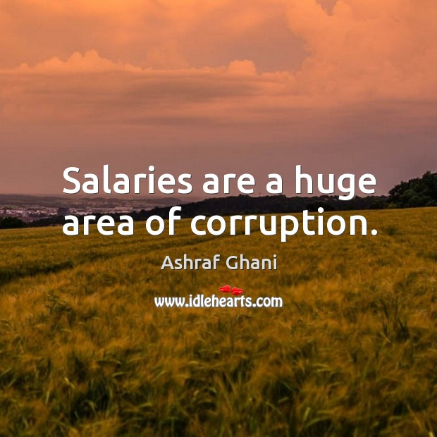 Salaries are a huge area of corruption. Image