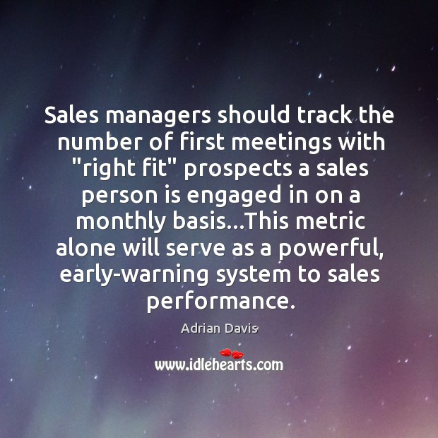 "Image, Sales managers should track the number of first meetings with ""right fit"""