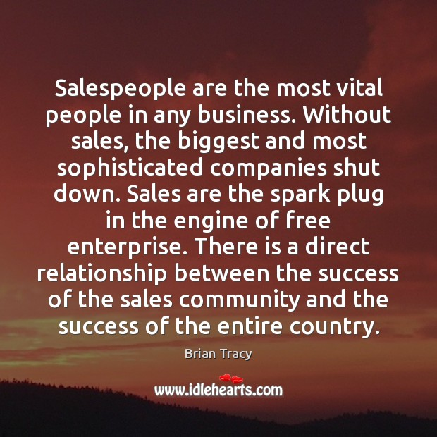 Salespeople are the most vital people in any business. Without sales, the Image