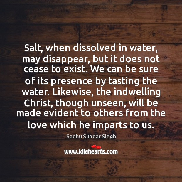 Image, Salt, when dissolved in water, may disappear, but it does not cease