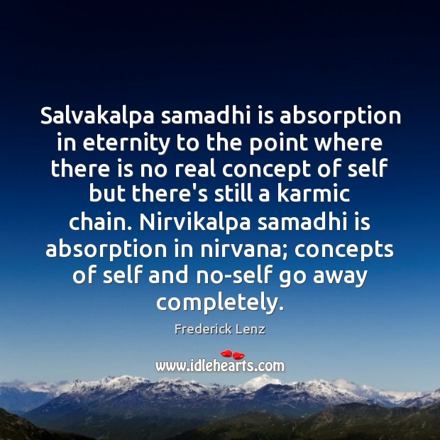 Salvakalpa samadhi is absorption in eternity to the point where there is Image