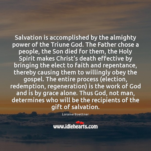 Salvation is accomplished by the almighty power of the Triune God. The Image