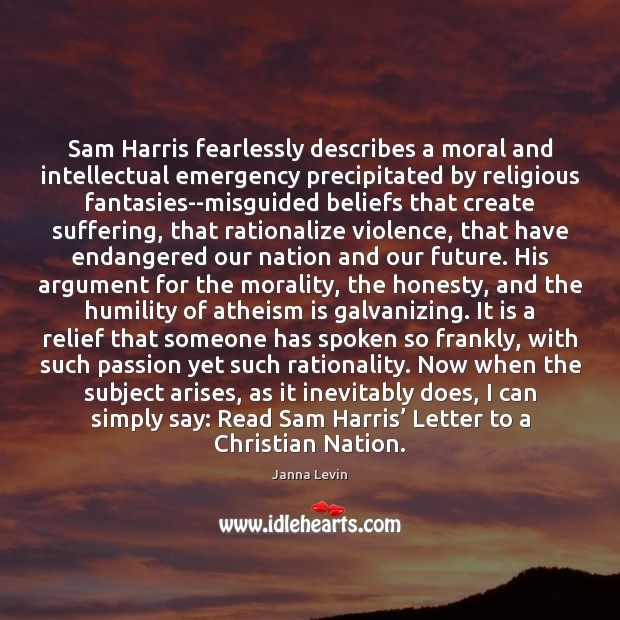 Sam Harris fearlessly describes a moral and intellectual emergency precipitated by religious Image
