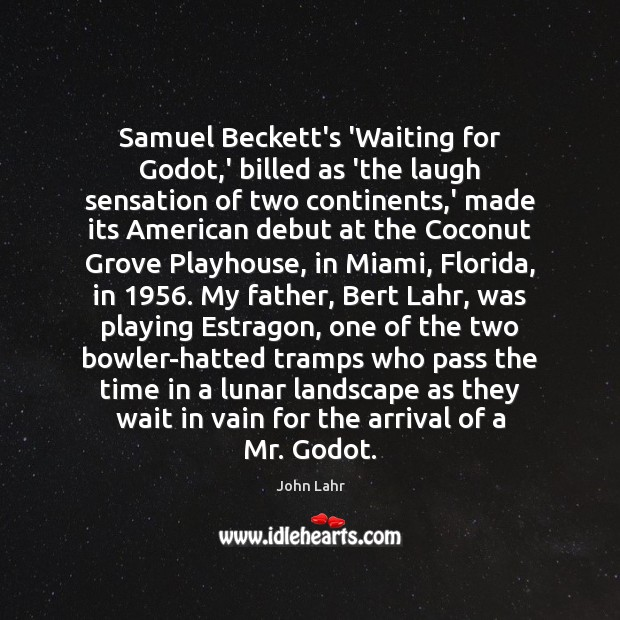 Samuel Beckett's 'Waiting for Godot,' billed as 'the laugh sensation of John Lahr Picture Quote