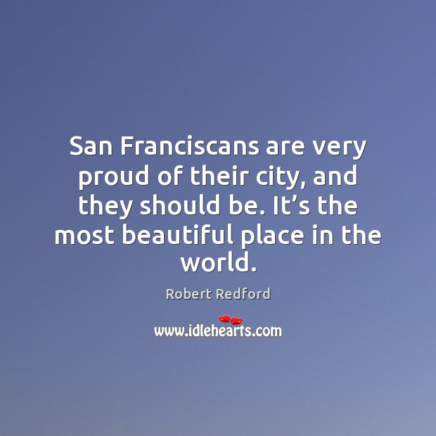 Image, San Franciscans are very proud of their city, and they should be.