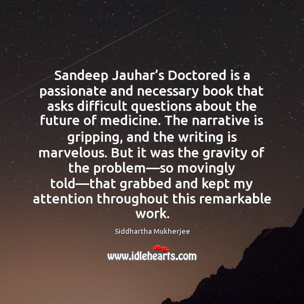 Sandeep Jauhar's Doctored is a passionate and necessary book that asks Writing Quotes Image