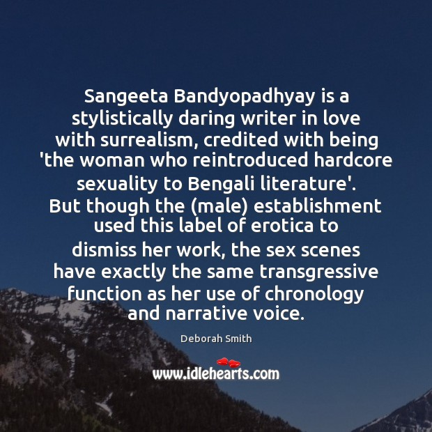 Image, Sangeeta Bandyopadhyay is a stylistically daring writer in love with surrealism, credited