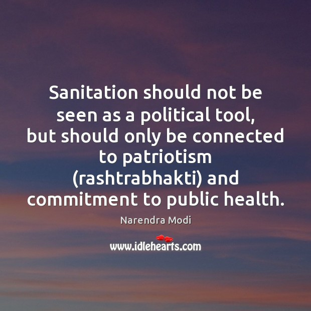 Image, Sanitation should not be seen as a political tool, but should only