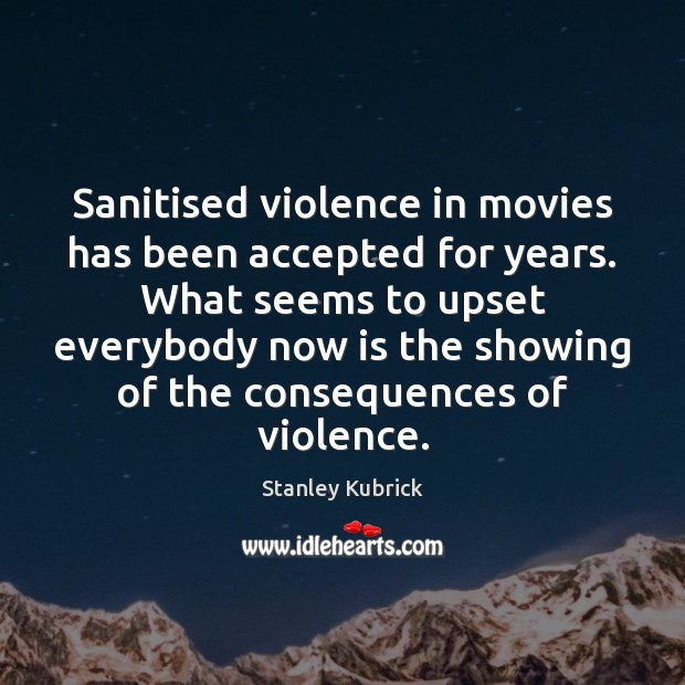 Image, Sanitised violence in movies has been accepted for years. What seems to