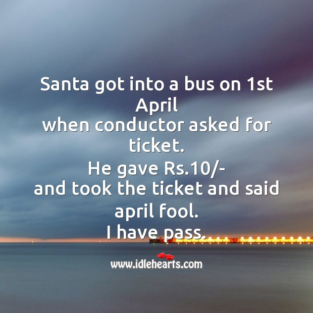 Santa got into a bus on 1st april Fool's Day Messages Image
