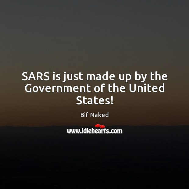 Image, SARS is just made up by the Government of the United States!