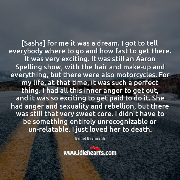 Image, [Sasha] for me it was a dream. I got to tell everybody