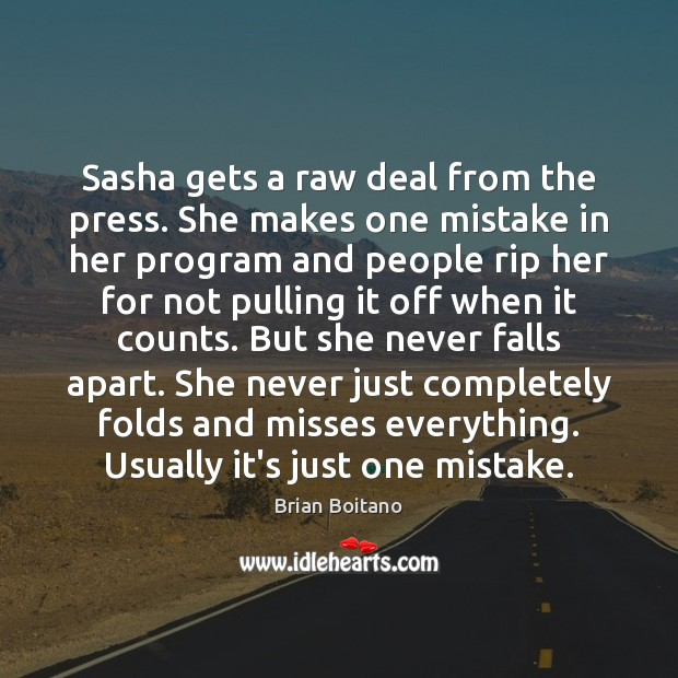 Sasha gets a raw deal from the press. She makes one mistake Image