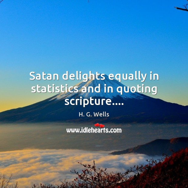 Satan delights equally in statistics and in quoting scripture…. Image