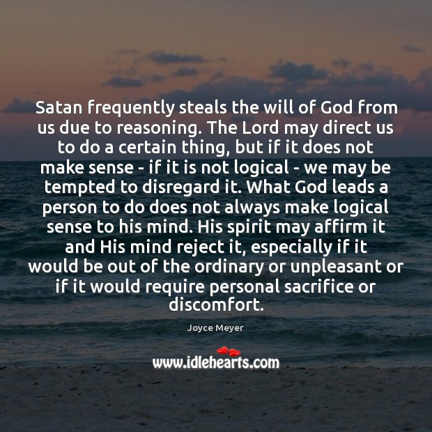 Satan frequently steals the will of God from us due to reasoning. Image