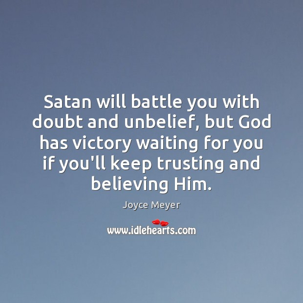 Image, Satan will battle you with doubt and unbelief, but God has victory