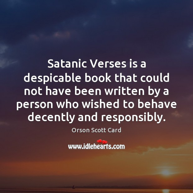 Satanic Verses is a despicable book that could not have been written Image