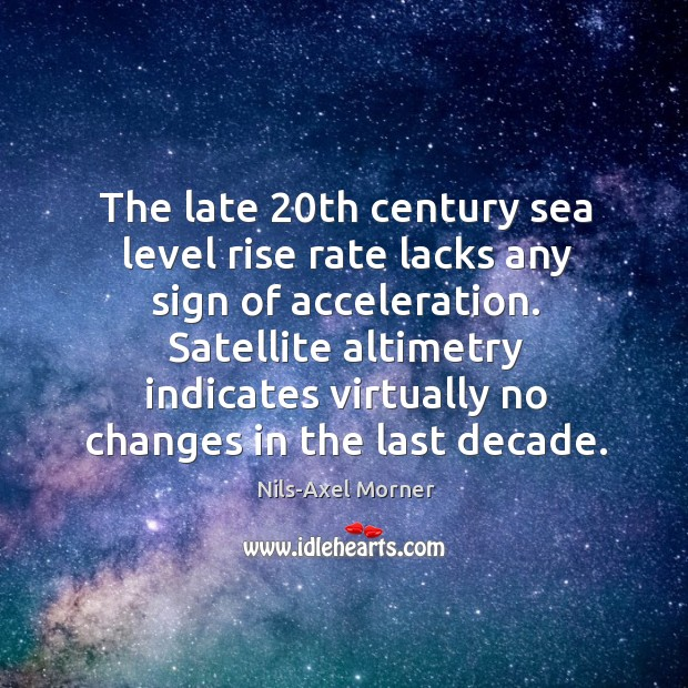 Satellite altimetry indicates virtually no changes in the last decade. Image