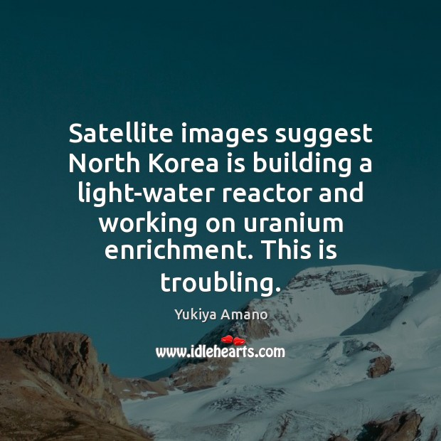 Satellite images suggest North Korea is building a light-water reactor and working Image