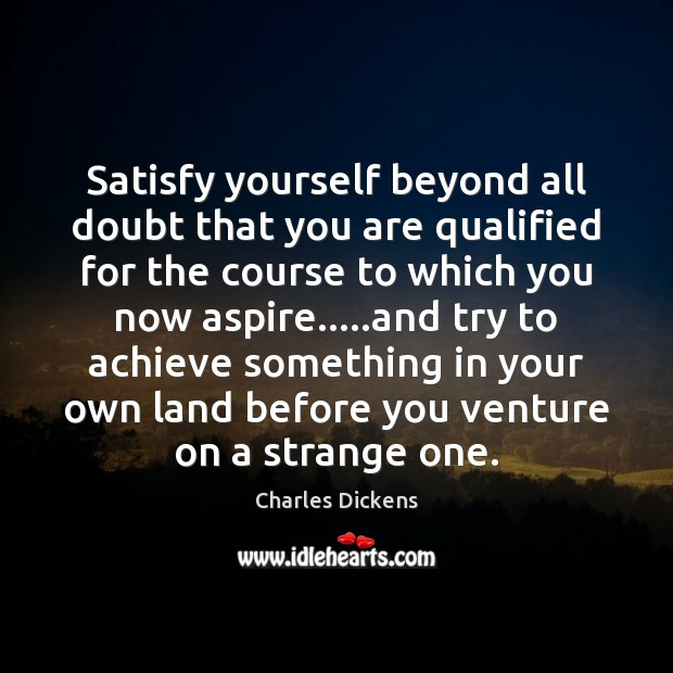 Image, Satisfy yourself beyond all doubt that you are qualified for the course