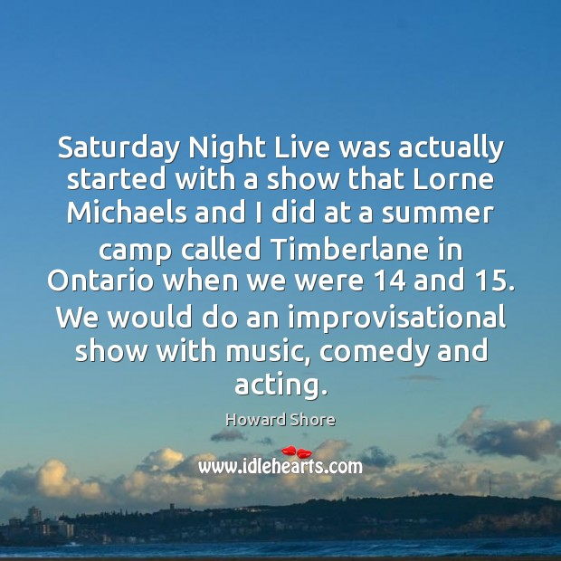 Saturday Night Live was actually started with a show that Lorne Michaels Image