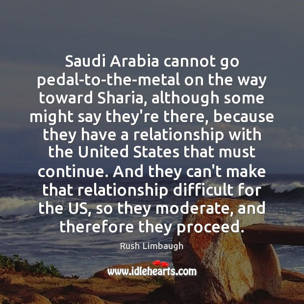 Saudi Arabia cannot go pedal-to-the-metal on the way toward Sharia, although some Image