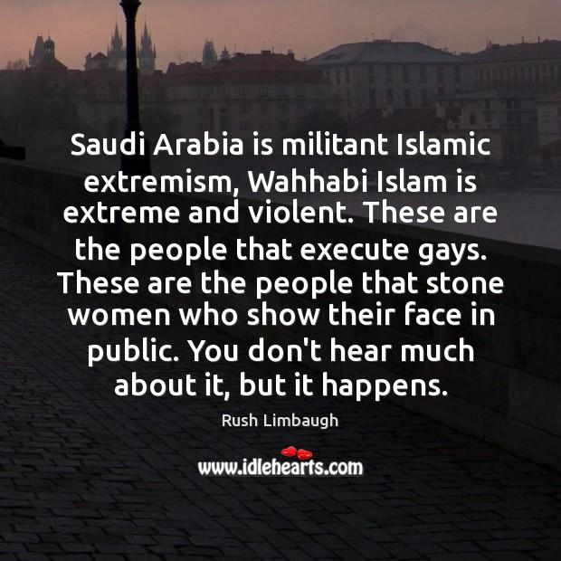 Saudi Arabia is militant Islamic extremism, Wahhabi Islam is extreme and violent. Image