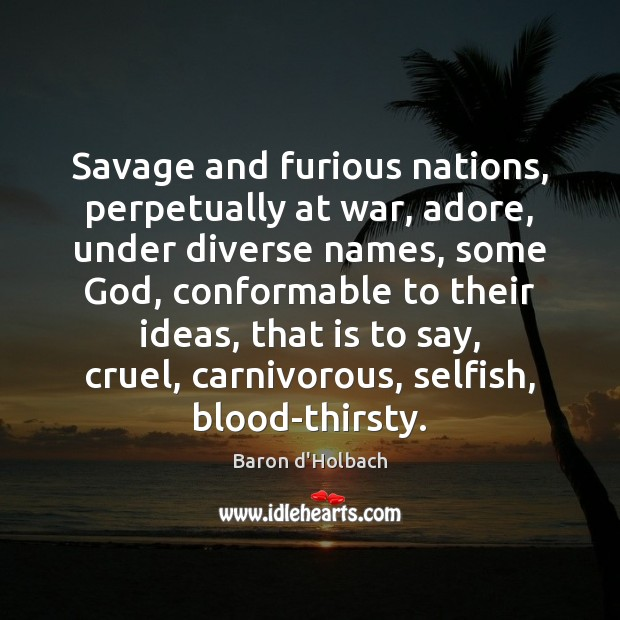Image, Savage and furious nations, perpetually at war, adore, under diverse names, some