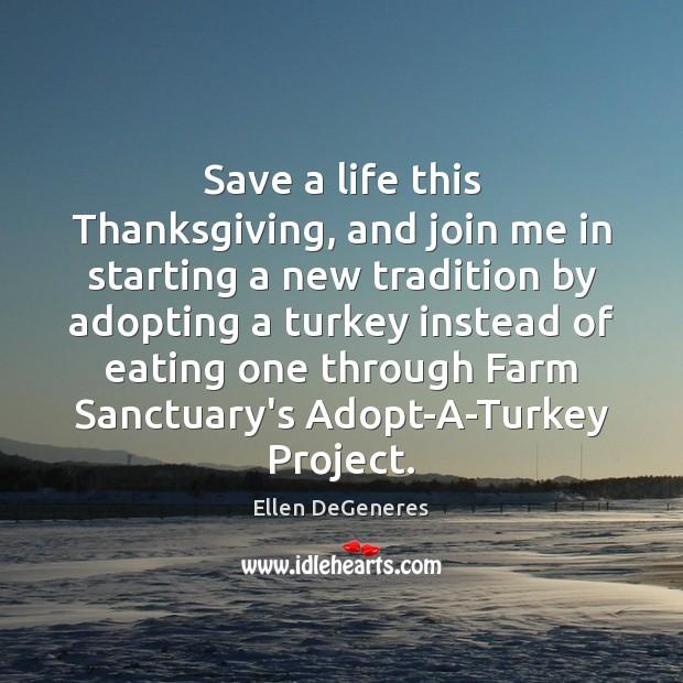 Save a life this Thanksgiving, and join me in starting a new Thanksgiving Quotes Image