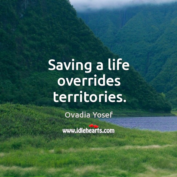 Saving a life overrides territories. Image