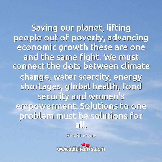 Saving our planet, lifting people out of poverty, advancing economic growth these Image