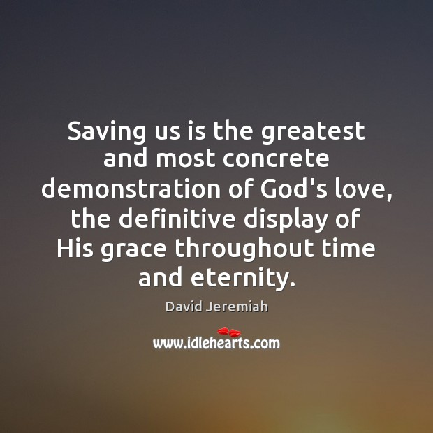 Saving us is the greatest and most concrete demonstration of God's love, Image