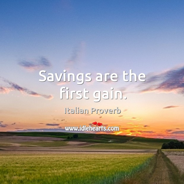 Image, Savings are the first gain.