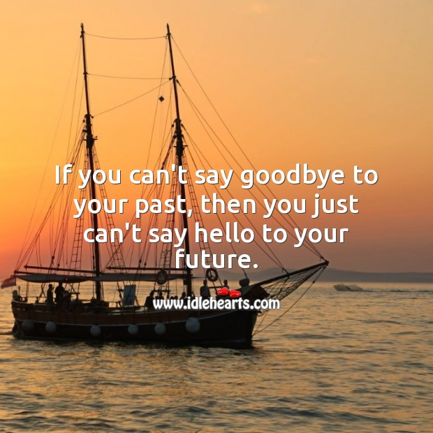Say goodbye to your past Life Messages Image