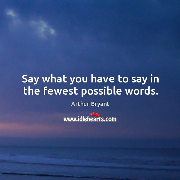 Say what you have to say in the fewest possible words. Image