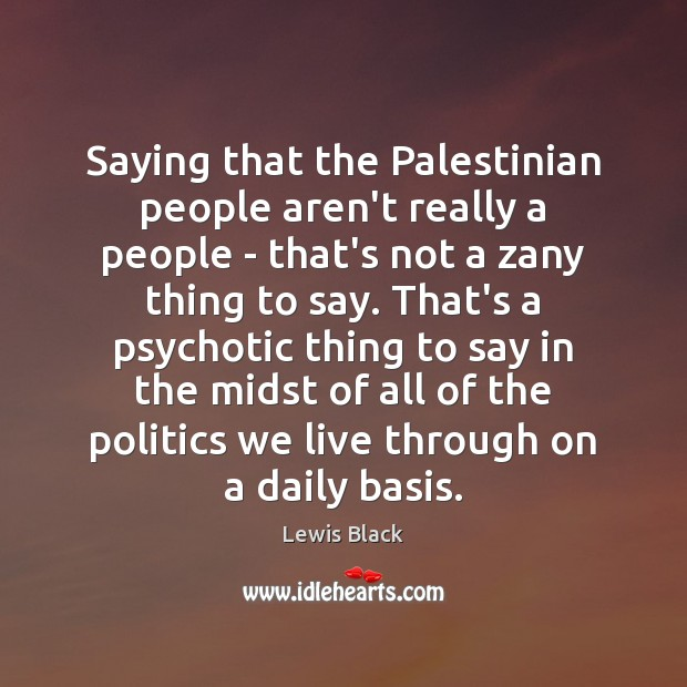Saying that the Palestinian people aren't really a people – that's not Image