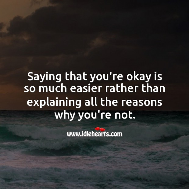 Saying that you're okay is so much easier Sad Messages Image