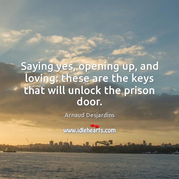 Image, Saying yes, opening up, and loving: these are the keys that will unlock the prison door.