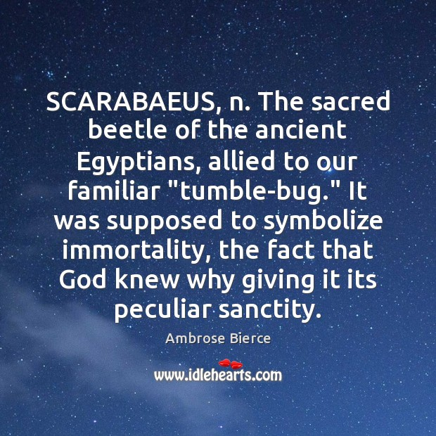 Image, SCARABAEUS, n. The sacred beetle of the ancient Egyptians, allied to our