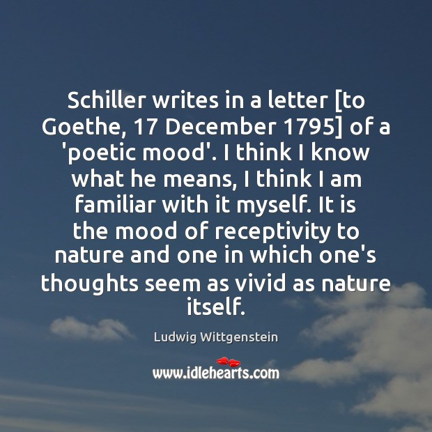 Schiller writes in a letter [to Goethe, 17 December 1795] of a 'poetic mood'. Image
