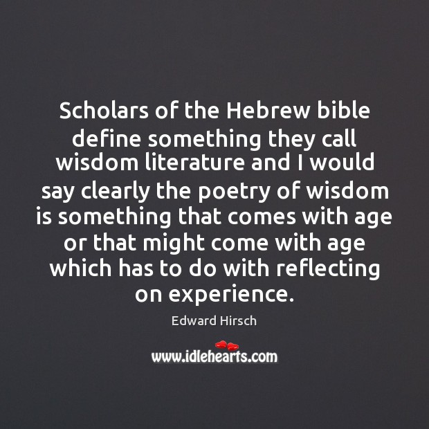 Image, Scholars of the Hebrew bible define something they call wisdom literature and