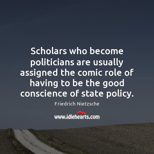 Image, Scholars who become politicians are usually assigned the comic role of having