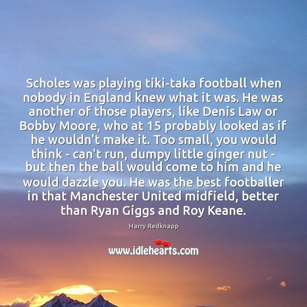 Image, Scholes was playing tiki-taka football when nobody in England knew what it
