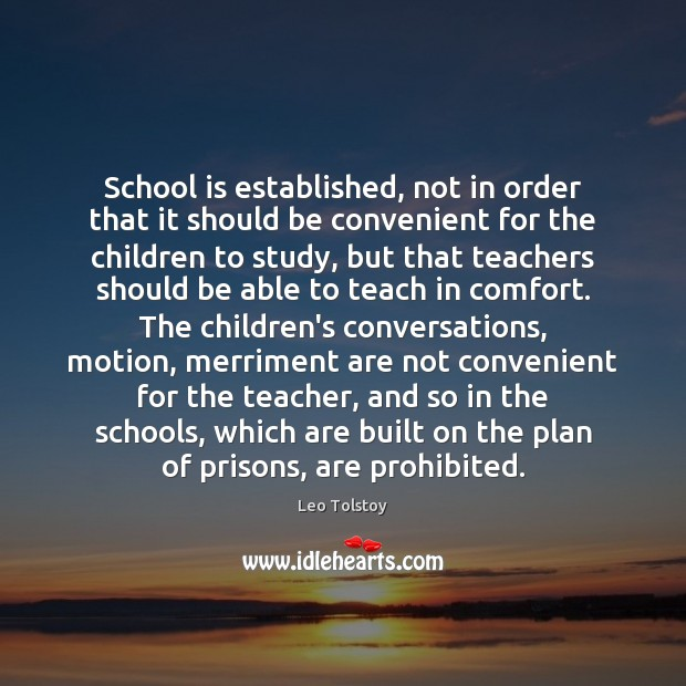School is established, not in order that it should be convenient for Image