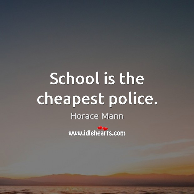 School is the cheapest police. School Quotes Image