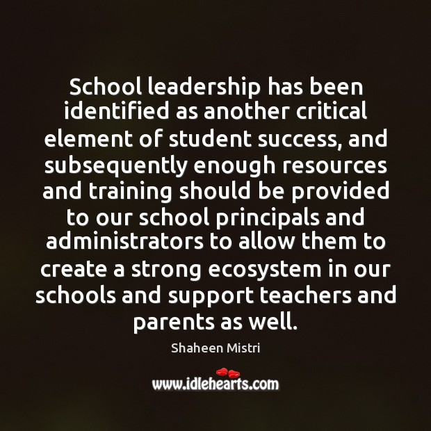 Image, School leadership has been identified as another critical element of student success,