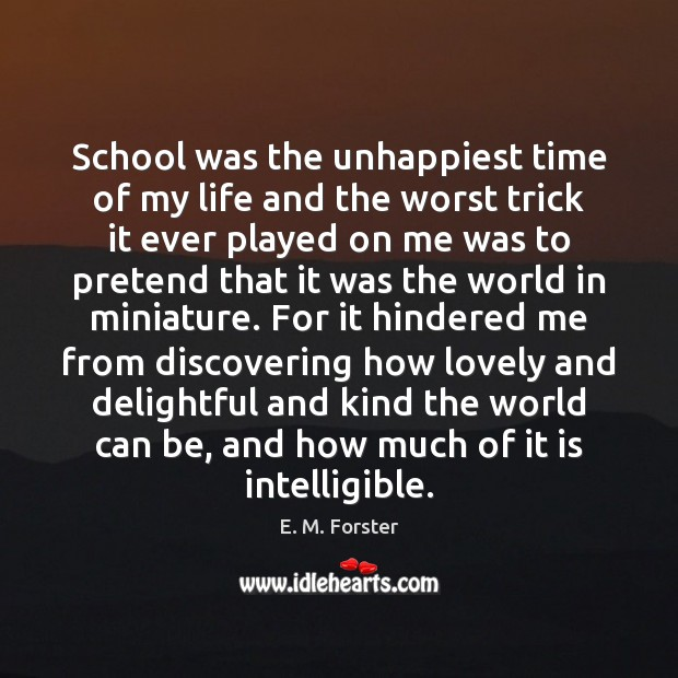 School was the unhappiest time of my life and the worst trick Image