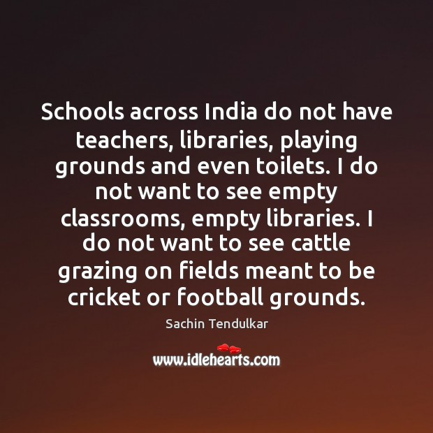 Schools across India do not have teachers, libraries, playing grounds and even Football Quotes Image