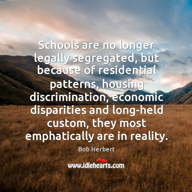 Image, Schools are no longer legally segregated, but because of residential patterns, housing
