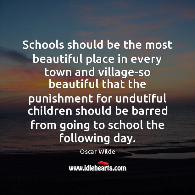 Image, Schools should be the most beautiful place in every town and village-so
